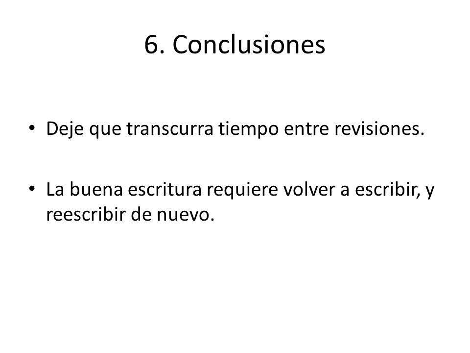 6. Conclusiones Deje que transcurra tiempo entre revisiones.
