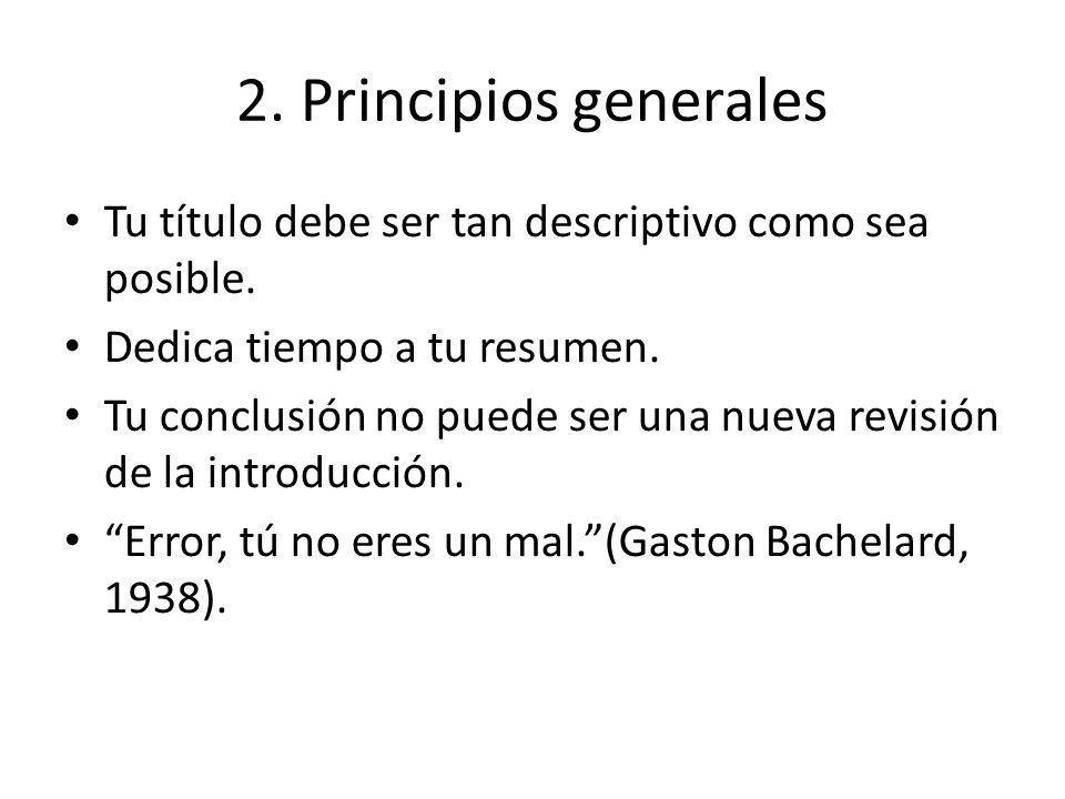 2. Principios generales Tu título debe ser tan descriptivo como sea posible.