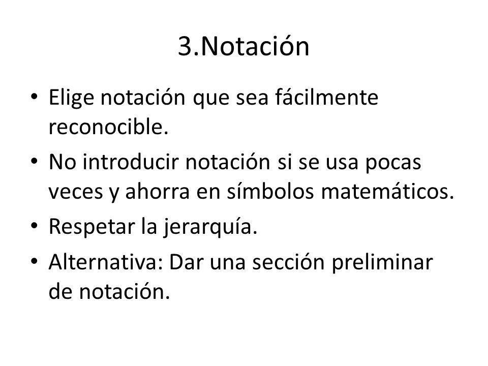 3.Notación Elige notación que sea fácilmente reconocible.