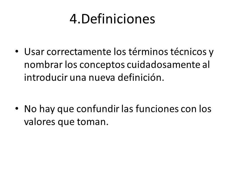Usar correctamente los términos técnicos y nombrar los conceptos cuidadosamente al introducir una nueva definición.