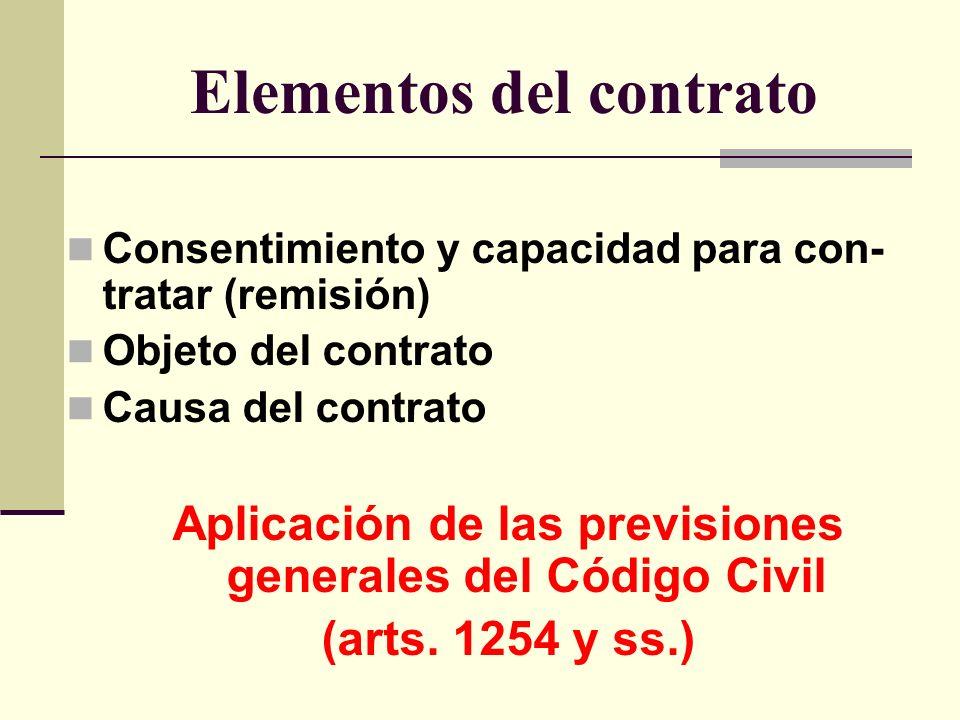 Elementos del contrato Consentimiento y capacidad para con- tratar (remisión) Objeto del contrato Causa del contrato Aplicación de las previsiones gen