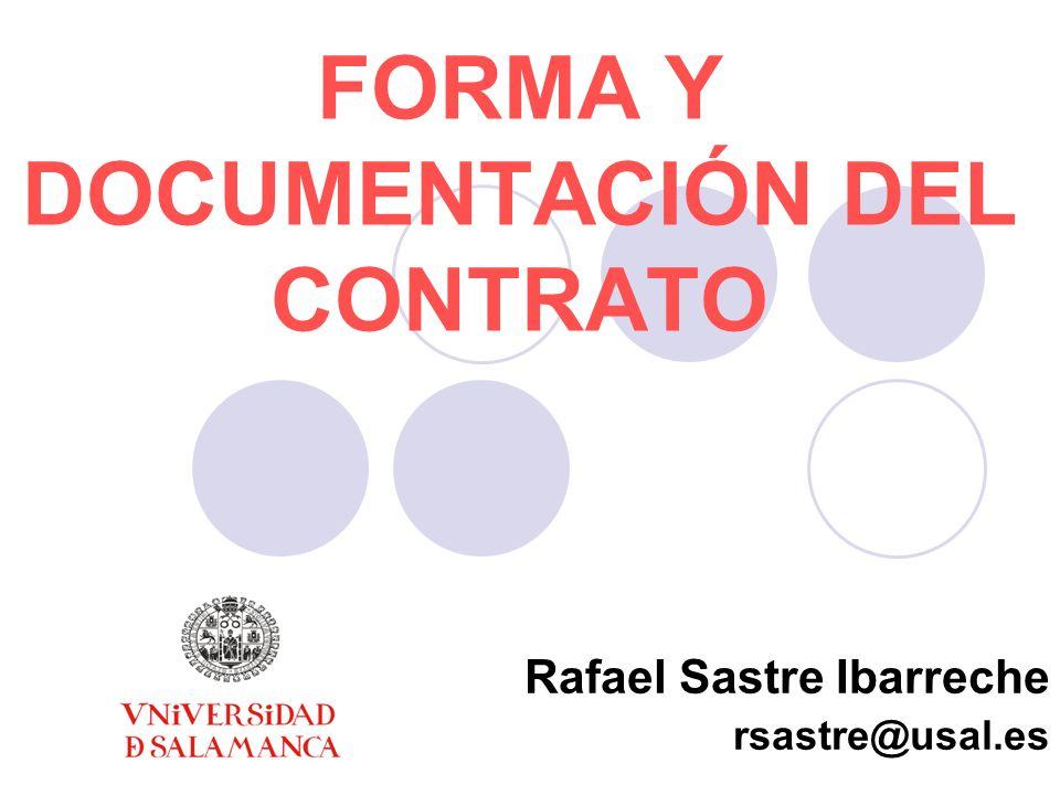 FORMA Y DOCUMENTACIÓN DEL CONTRATO Rafael Sastre Ibarreche rsastre@usal.es