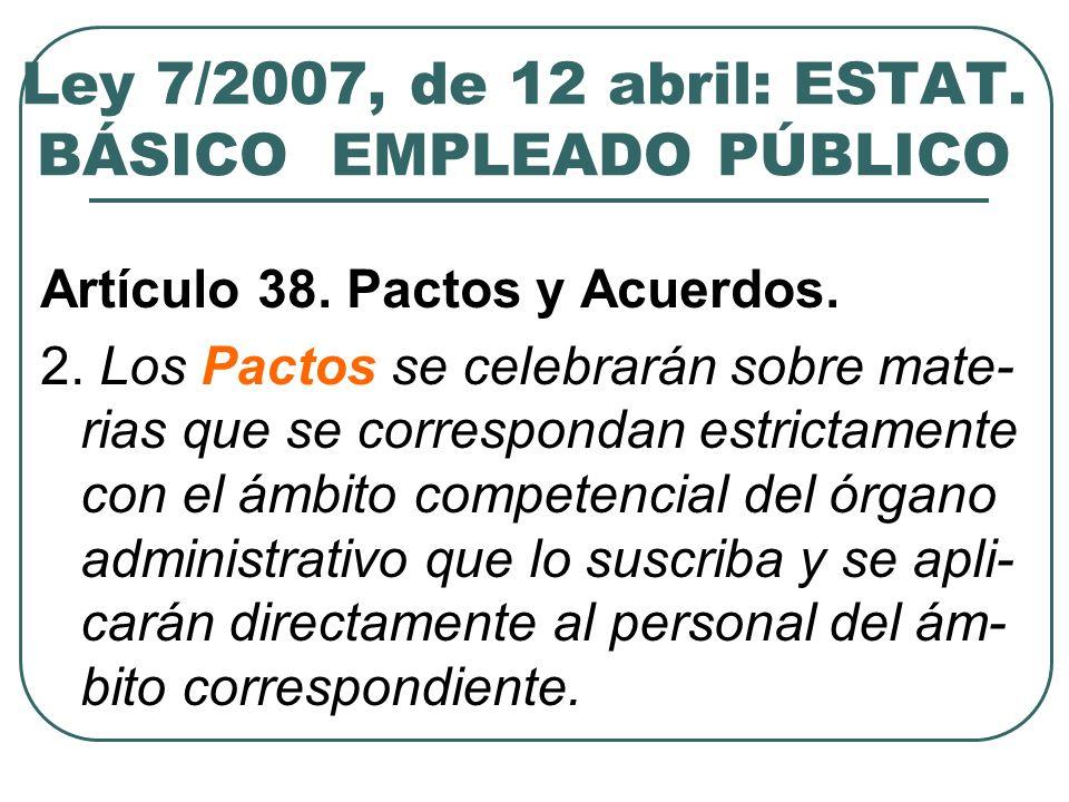 Ley 7/2007, de 12 abril: ESTAT.BÁSICO EMPLEADO PÚBLICO 3.