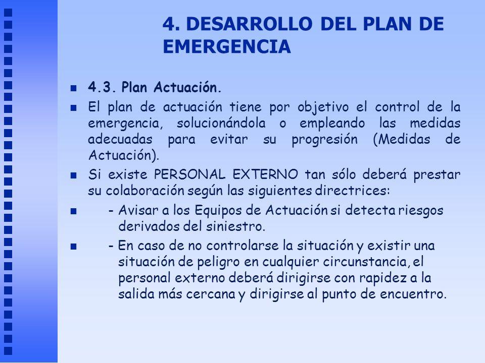 4. DESARROLLO DEL PLAN DE EMERGENCIA n 4.3. Plan Actuación. n El plan de actuación tiene por objetivo el control de la emergencia, solucionándola o em