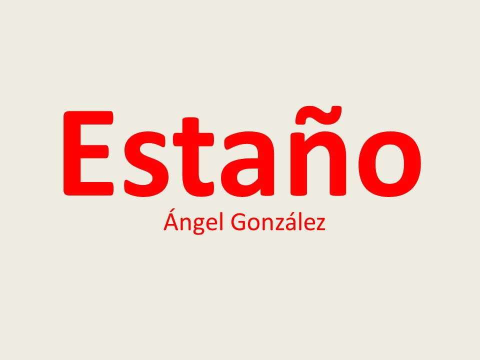 Estaño Ángel González