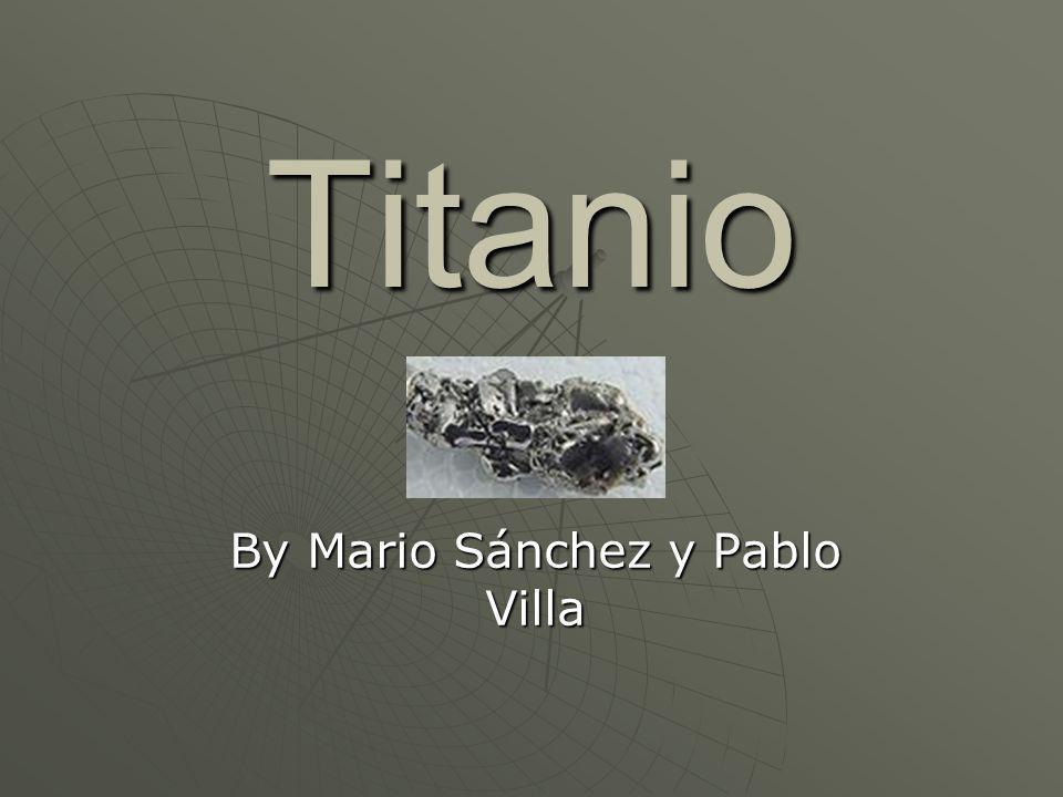 Titanio By Mario Sánchez y Pablo Villa