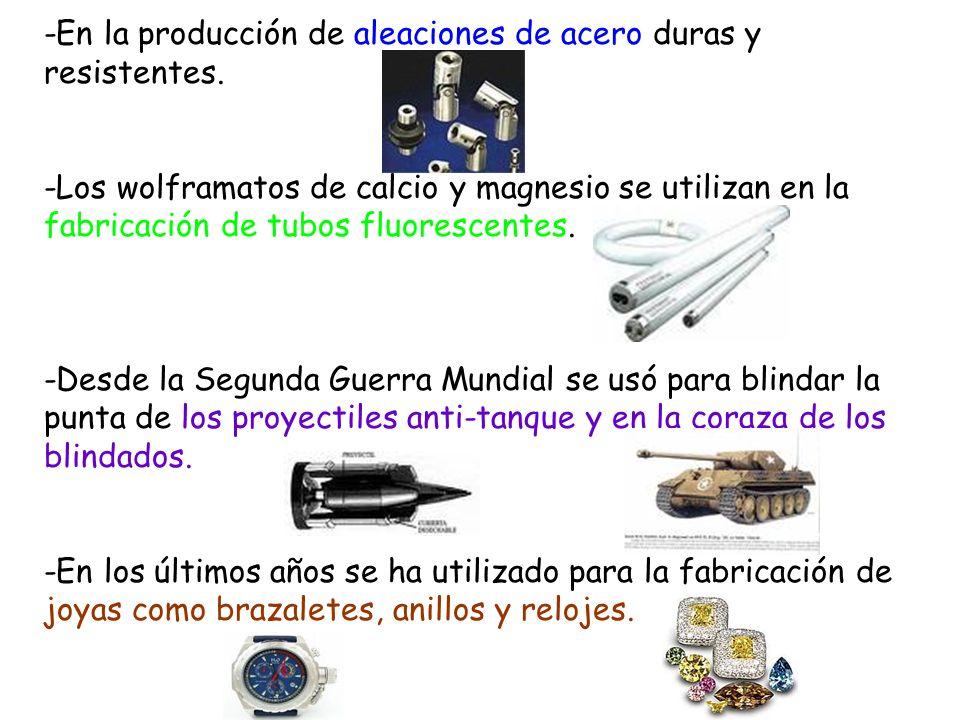 -En la producción de aleaciones de acero duras y resistentes. -Los wolframatos de calcio y magnesio se utilizan en la fabricación de tubos fluorescent