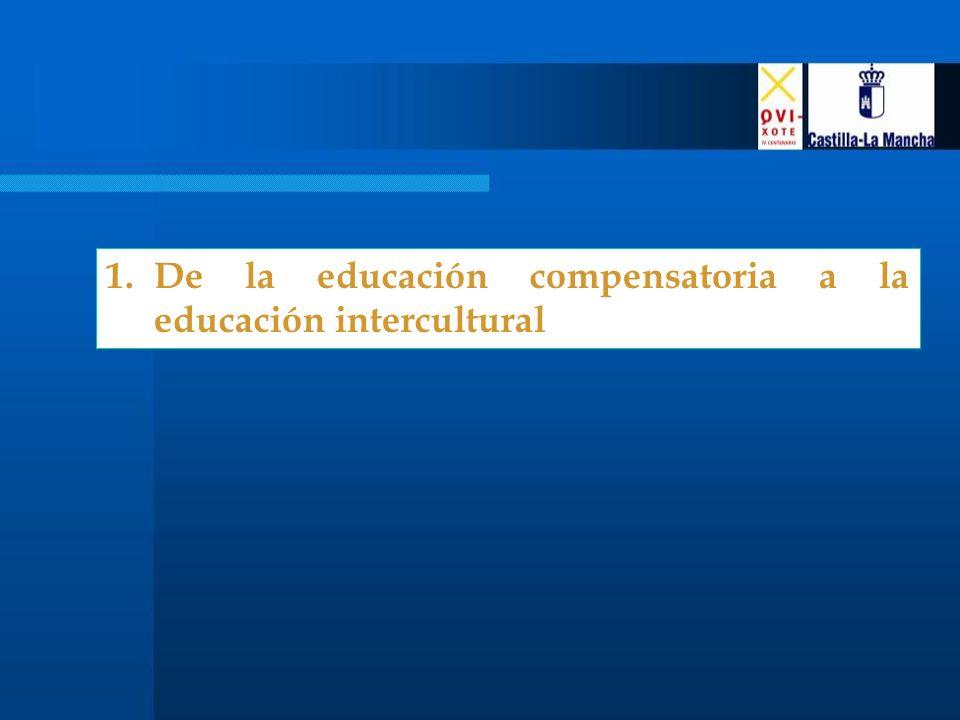 1.De la educación compensatoria a la educación intercultural