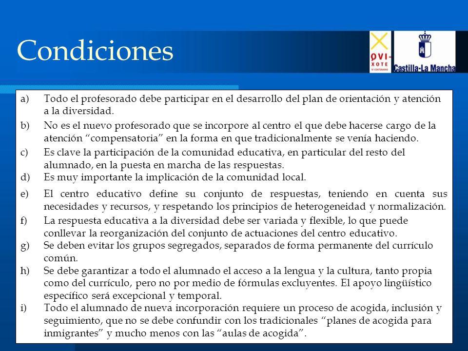 Condiciones a)Todo el profesorado debe participar en el desarrollo del plan de orientación y atención a la diversidad.