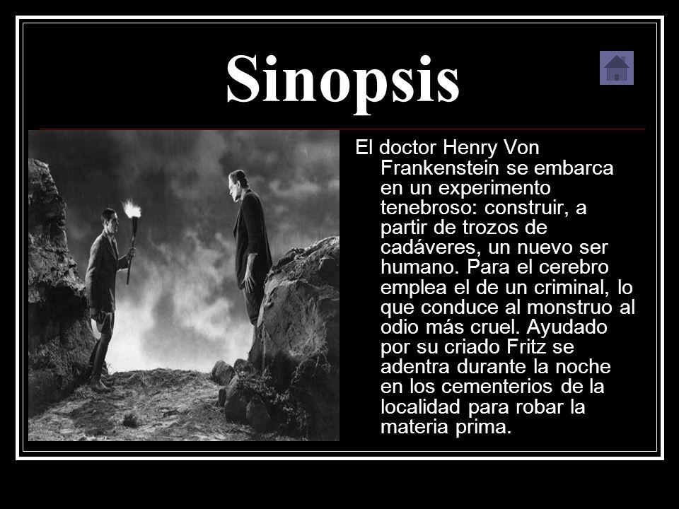 Sinopsis El doctor Henry Von Frankenstein se embarca en un experimento tenebroso: construir, a partir de trozos de cadáveres, un nuevo ser humano.