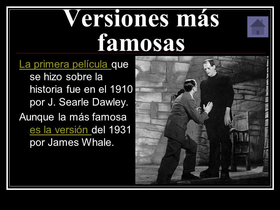 Frankenstein y otros personajes Frankenstein fue un fenómeno de tal popularidad que muchos directores lo han reversionado tanto en cine como en televisión.
