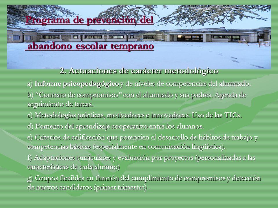 2. Actuaciones de carácter metodológico a) Informe psicopedagógico y de niveles de competencias del alumnado. b) Contrato de compromisos con el alumna