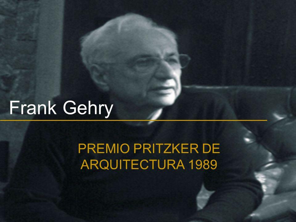 Frank Gehry PREMIO PRITZKER DE ARQUITECTURA 1989
