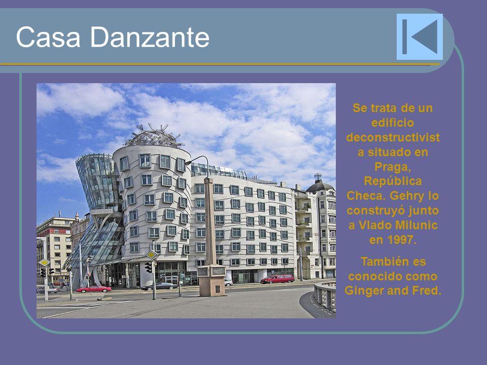 Casa Danzante Se trata de un edificio deconstructivist a situado en Praga, República Checa. Gehry lo construyó junto a Vlado Milunic en 1997. También