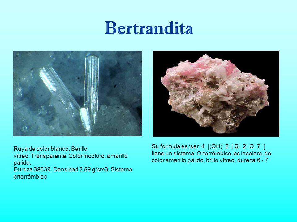 Variedades de berilio: Fenaquita La fenaquita es un mineral de formación termal o pneumatolítica, de gran dureza (Dureza Mohs 7½ a 8) y presenta una d