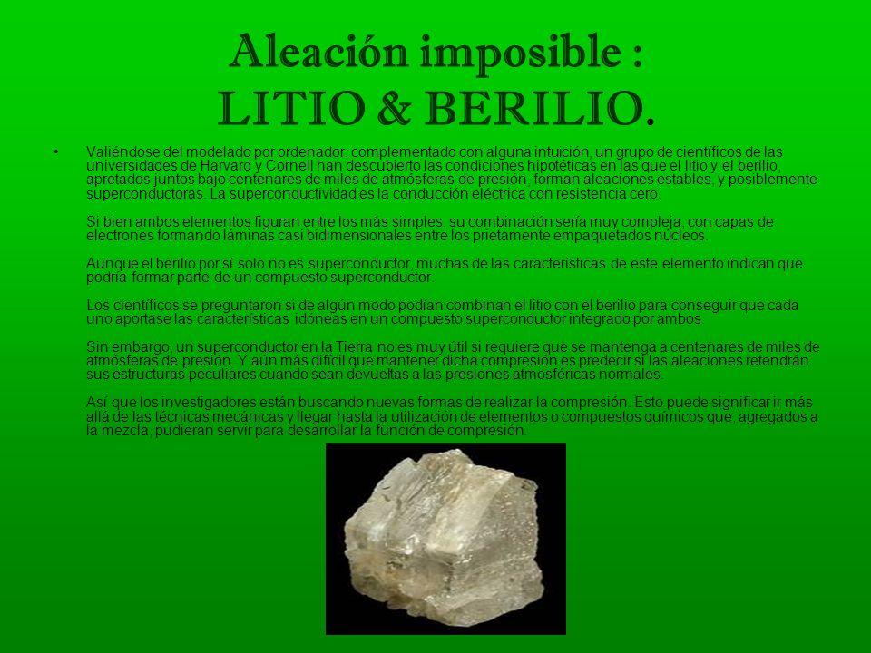 Aleaciones: COBRE-BERILIO Las aleaciones de Cobre-Berilio aúnan en un solo material propiedades tales como: una muy alta conductividad eléctrica y tér