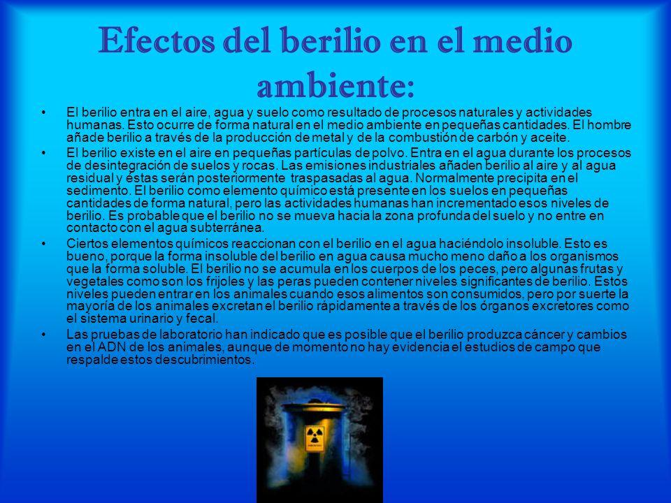 Efectos nocivos del berilio: El berilio y sus compuestos son extremadamente tóxicos. Las intoxicaciones son producidas fundamentalmente por la inhalac