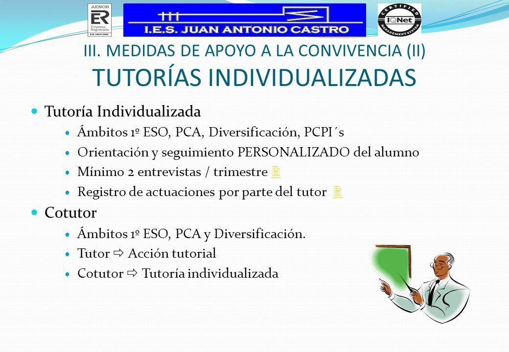 Tutoría Individualizada Ámbitos 1º ESO, PCA, Diversificación, PCPI´s Orientación y seguimiento PERSONALIZADO del alumno Mínimo 2 entrevistas / trimest