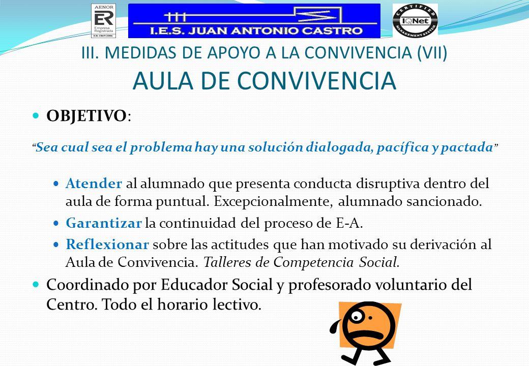 OBJETIVO:Resolución de pequeños conflictos de aula Grupo de apoyo al tutor y al Equipo de Mediación.