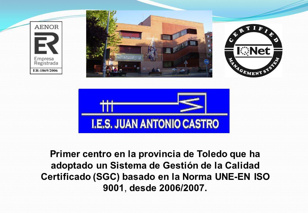Primer centro en la provincia de Toledo que ha adoptado un Sistema de Gestión de la Calidad Certificado (SGC) basado en la Norma UNE-EN ISO 9001, desd