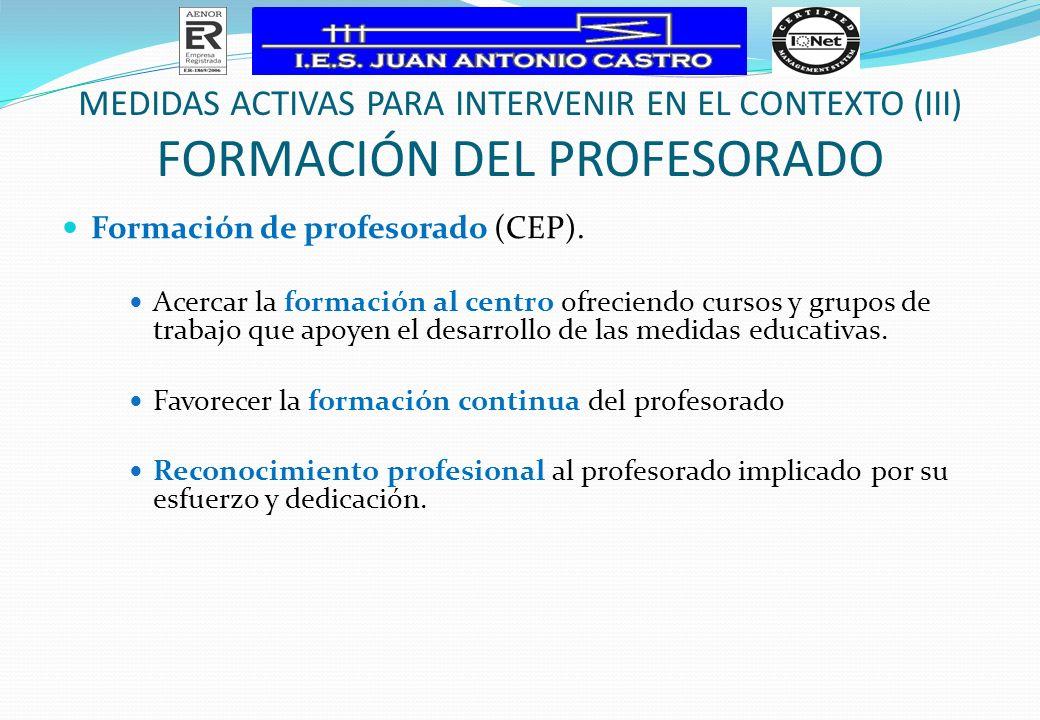 Formación de profesorado (CEP). Acercar la formación al centro ofreciendo cursos y grupos de trabajo que apoyen el desarrollo de las medidas educativa