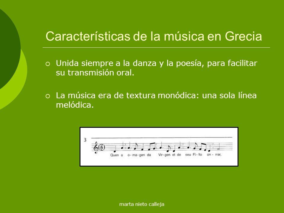 marta nieto calleja Características de la música en Grecia Unida siempre a la danza y la poesía, para facilitar su transmisión oral. La música era de