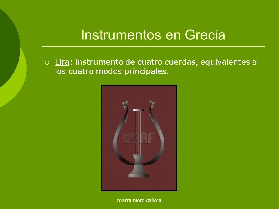 marta nieto calleja Instrumentos en Grecia Lira: instrumento de cuatro cuerdas, equivalentes a los cuatro modos principales.