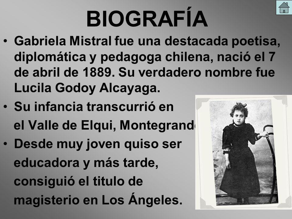 BIOGRAFÍA Gabriela Mistral fue una destacada poetisa, diplomática y pedagoga chilena, nació el 7 de abril de 1889. Su verdadero nombre fue Lucila Godo