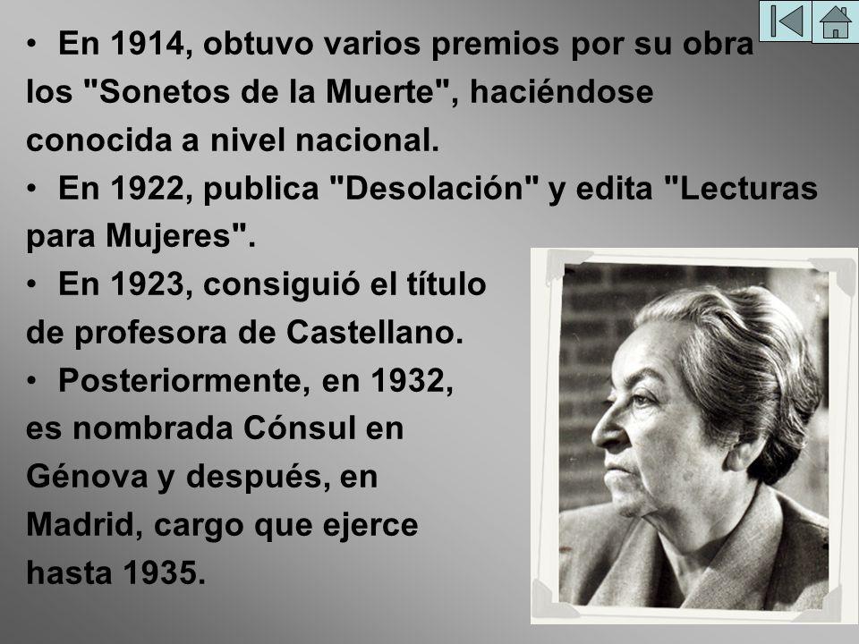 Alcanza renombre al recibir el Premio Novel dePremio Novel de LiteraturaLiteratura, en 1945 y seis años después el Premio Nacional de Literatura.