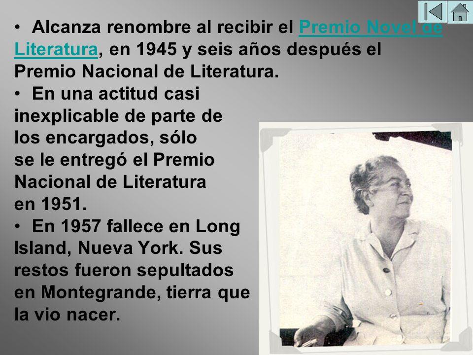 Alcanza renombre al recibir el Premio Novel dePremio Novel de LiteraturaLiteratura, en 1945 y seis años después el Premio Nacional de Literatura. En u