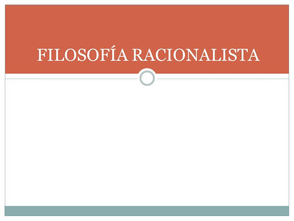FILOSOFÍA RACIONALISTA