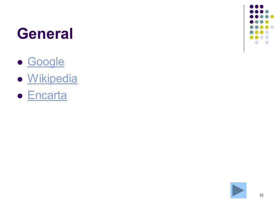 10 General Google Wikipedia Encarta