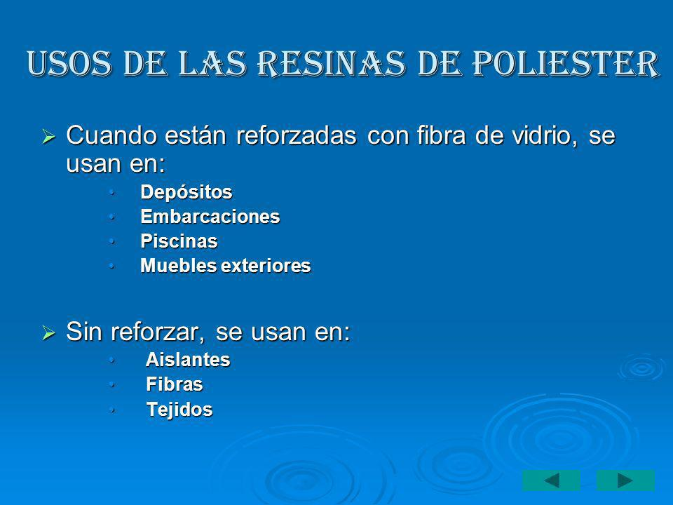 USOS DE LAS RESINAS DE POLIESTER Cuando están reforzadas con fibra de vidrio, se usan en: Cuando están reforzadas con fibra de vidrio, se usan en: Dep