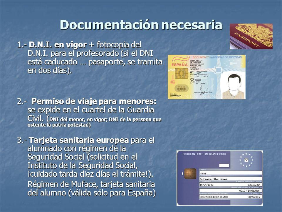 Documentación necesaria 1.- D.N.I. en vigor + fotocopia del D.N.I. para el profesorado (si el DNI está caducado … pasaporte, se tramita en dos días).