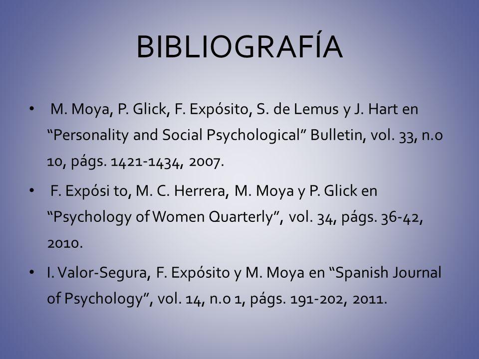 BIBLIOGRAFÍA M. Moya, P. Glick, F. Expósito, S. de Lemus y J. Hart enPersonality and Social Psychological Bulletin, vol. 33, n.o 10, págs. 1421-1434,