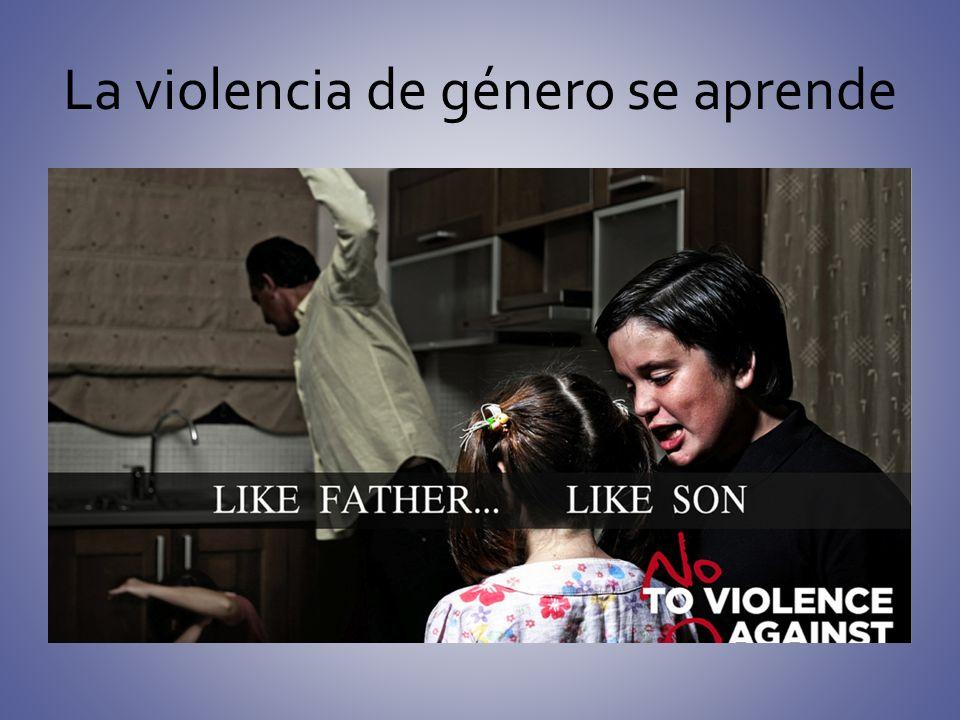 La violencia de género se aprende