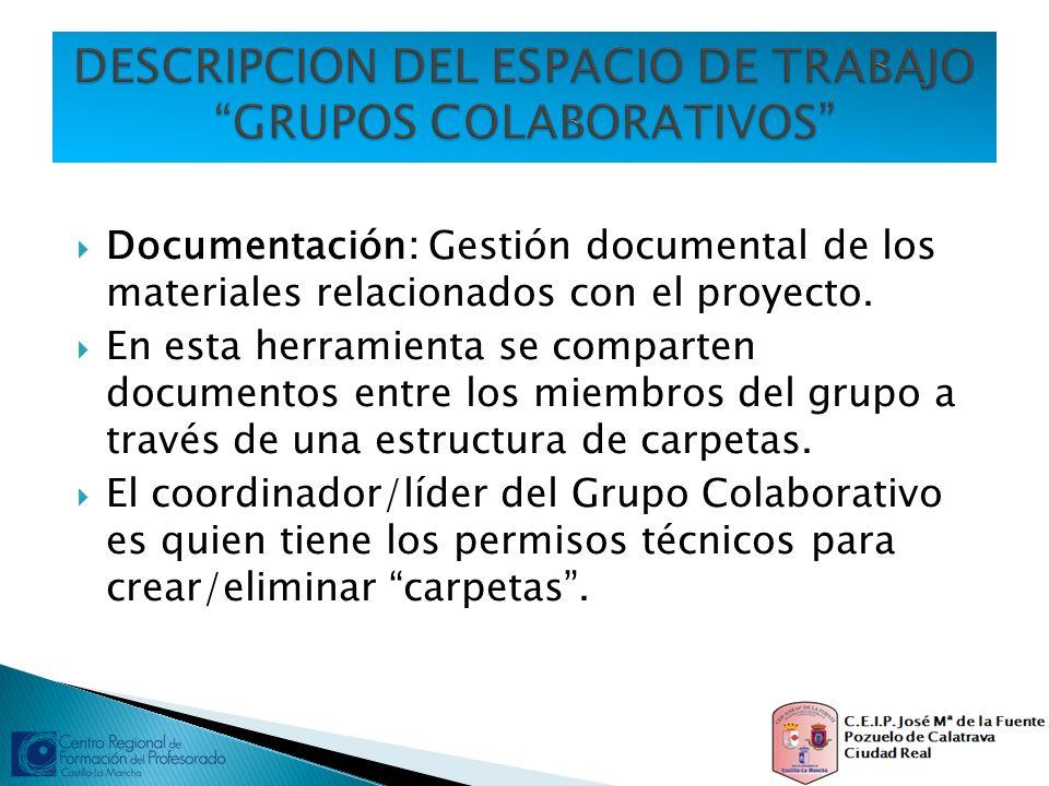 Documentación: Gestión documental de los materiales relacionados con el proyecto. En esta herramienta se comparten documentos entre los miembros del g