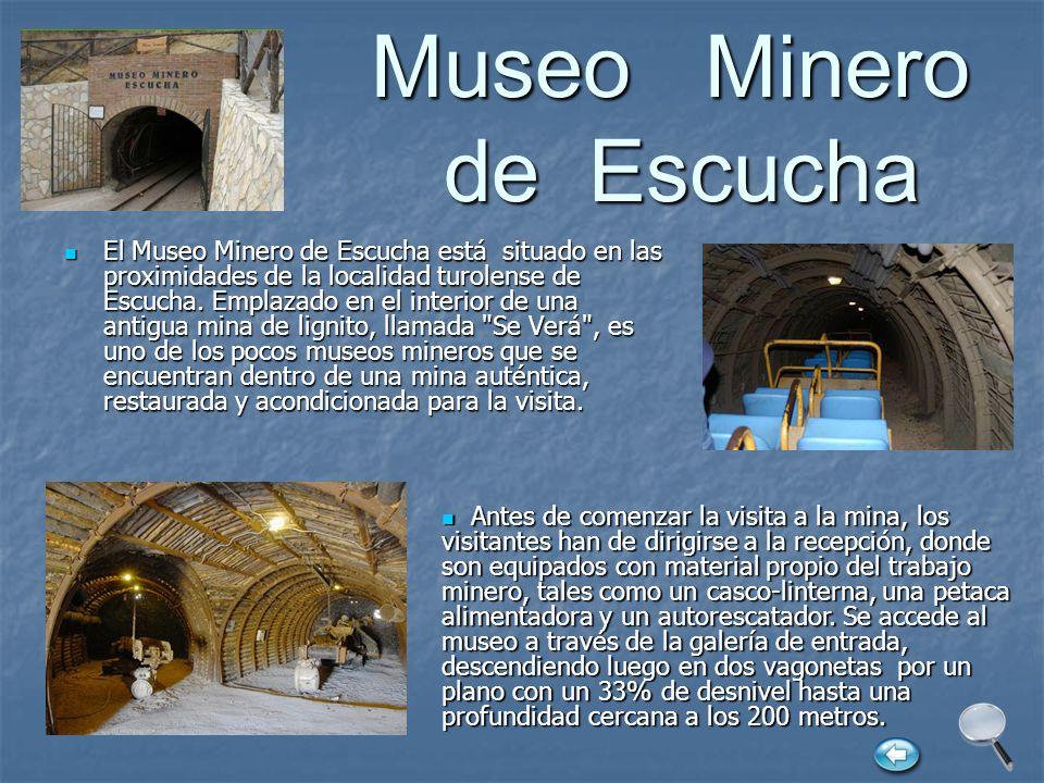 Museo Minero de Escucha El Museo Minero de Escucha está situado en las proximidades de la localidad turolense de Escucha. Emplazado en el interior de