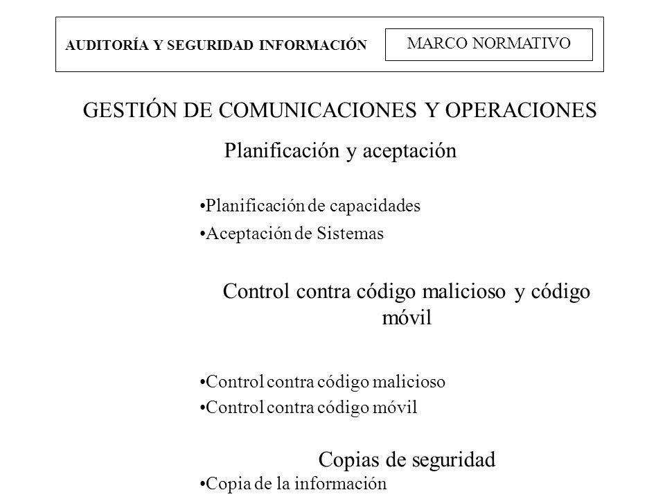 AUDITORÍA Y SEGURIDAD INFORMACIÓN MARCO NORMATIVO GESTIÓN DE COMUNICACIONES Y OPERACIONES Planificación y aceptación Planificación de capacidades Acep