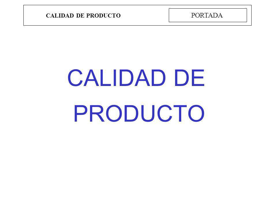 CALIDAD DE PRODUCTO ISO 14598 Establecer el propósito de la evaluación Productos intermedios: decidir sobre la aceptación de un producto intermedio de un subcontratista; decidir cuando un proceso está completo y cuando remitir los productos al siguiente proceso; predecir o estimar la calidad del producto final; recoger información con objeto de controlar y gestionar el proceso.