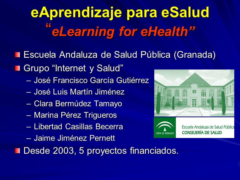 eAprendizaje para eSalud eLearning for eHealth Escuela Andaluza de Salud Pública (Granada) Grupo Internet y Salud –José Francisco García Gutiérrez –Jo