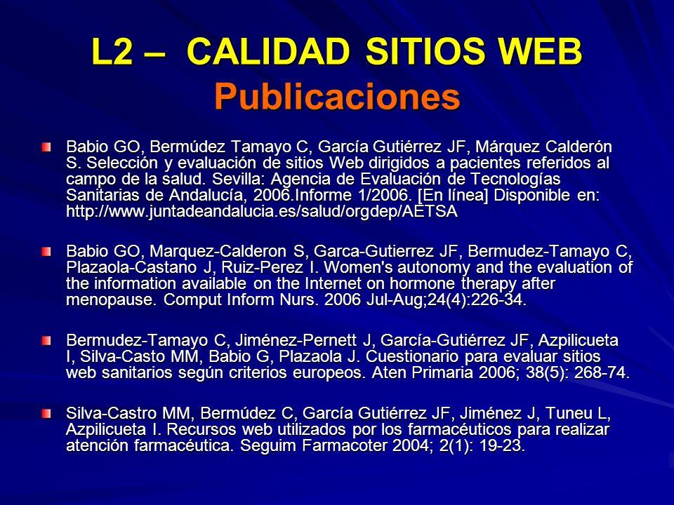 L2 – CALIDAD SITIOS WEB Publicaciones Babio GO, Bermúdez Tamayo C, García Gutiérrez JF, Márquez Calderón S. Selección y evaluación de sitios Web dirig