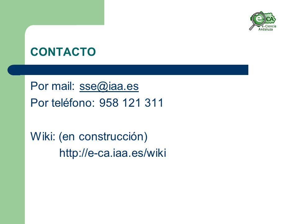 CONTACTO Por mail: sse@iaa.essse@iaa.es Por teléfono: 958 121 311 Wiki: (en construcción) http://e-ca.iaa.es/wiki
