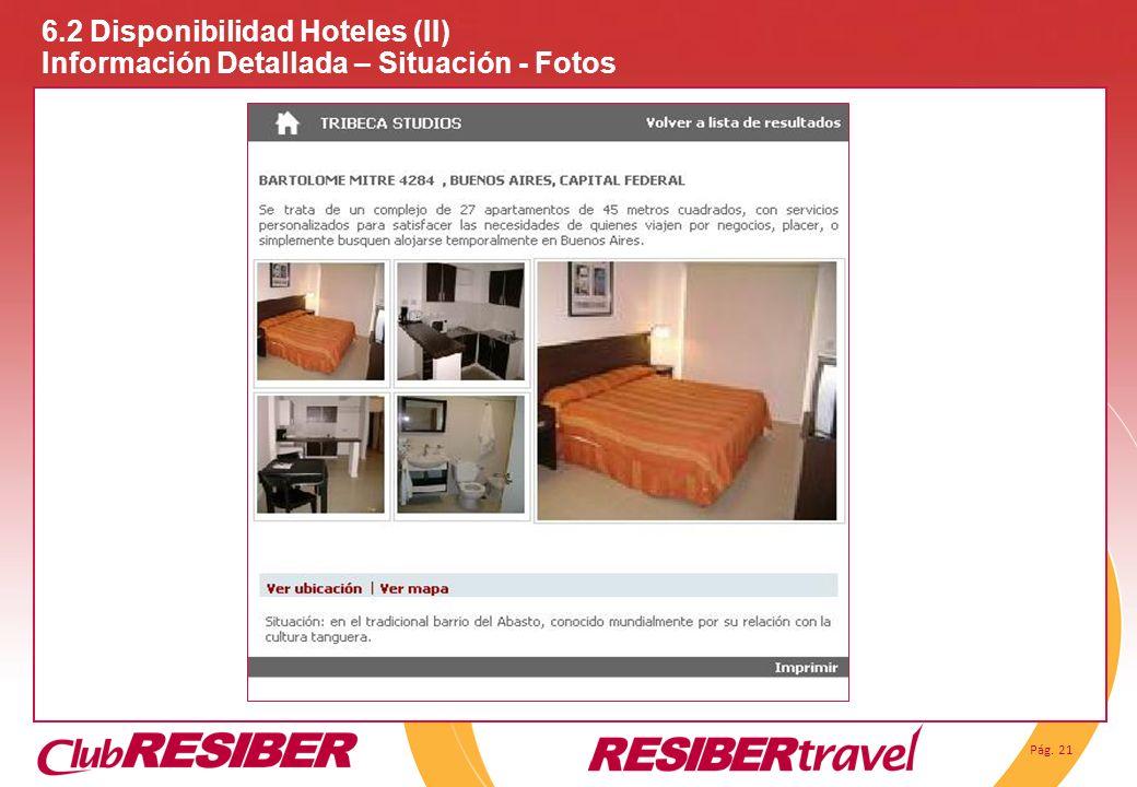 Pág. 21 6.2 Disponibilidad Hoteles (II) Información Detallada – Situación - Fotos