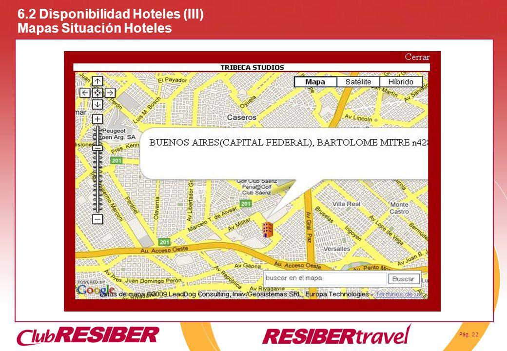 Pág. 22 6.2 Disponibilidad Hoteles (III) Mapas Situación Hoteles