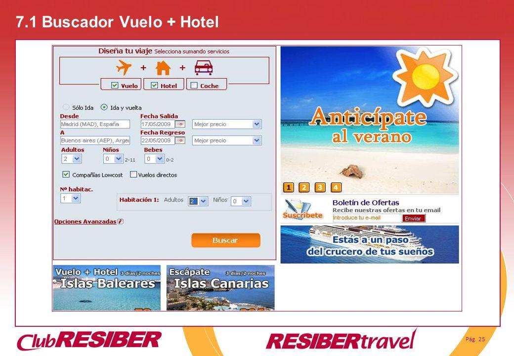 Pág. 25 7.1 Buscador Vuelo + Hotel