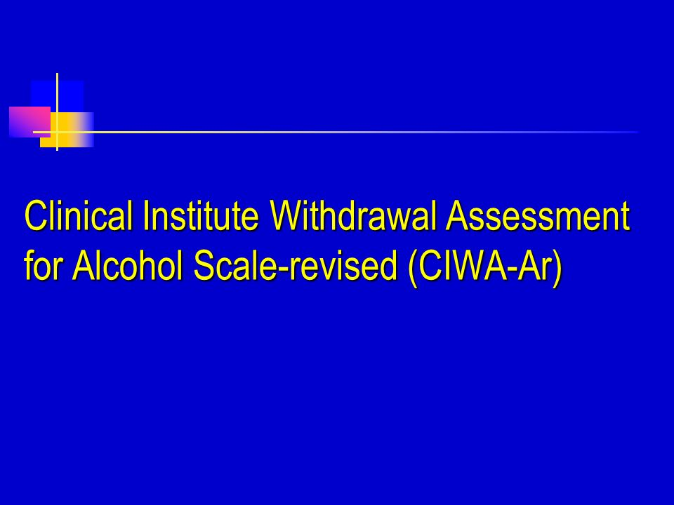 Clinical Institute Withdrawal Assessment for Alcohol Scale-revised (CIWA-Ar)