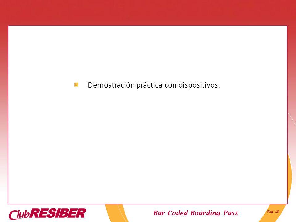 Pág. 19 Bar Coded Boarding Pass Demostración práctica con dispositivos. Funciones de Check-in