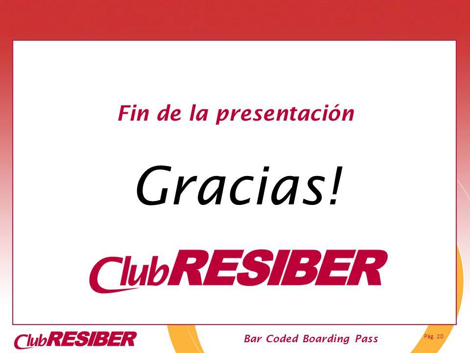 Pág. 20 Bar Coded Boarding Pass Fin de la presentación Gracias!