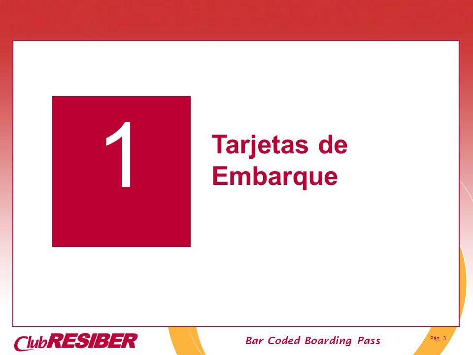 Pág. 3 Bar Coded Boarding Pass 1 Tarjetas de Embarque